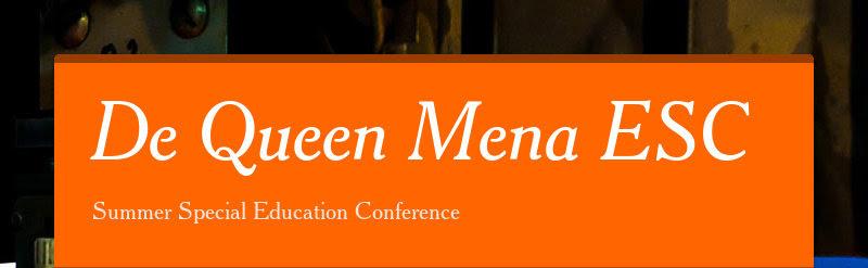 De Queen Mena ESCSummer Special Education Conference