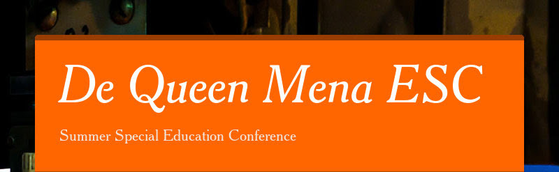 De Queen Mena ESC Summer Special Education Conference
