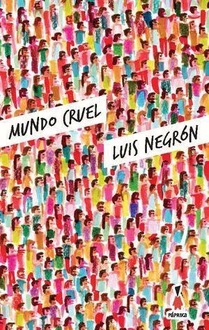 """""""Mundo cruel"""", de Luis Negrón"""