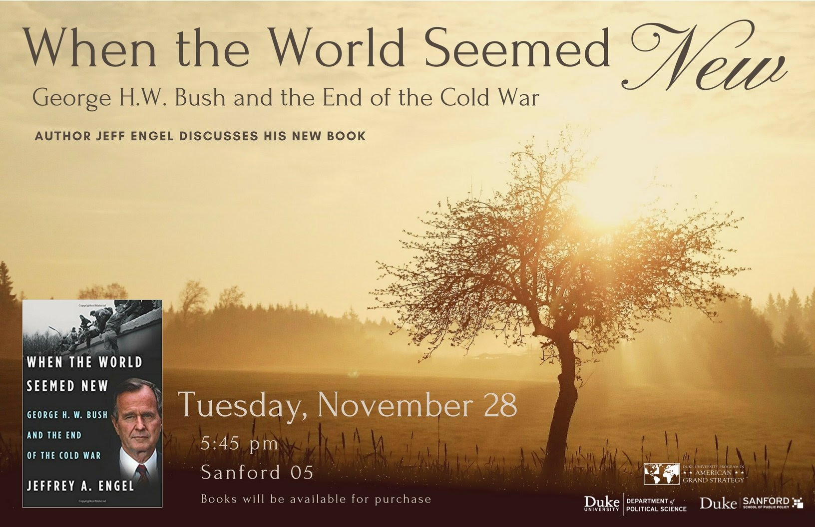When the World Seemed New: George H.W. Bush and the End of the Cold War A Conversation with Jeff Engel @ Sanford 05 | Durham | North Carolina | United States