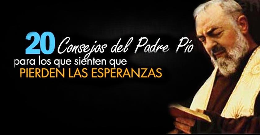 20 consejos del Padre Pío para los que pierden la esperanza