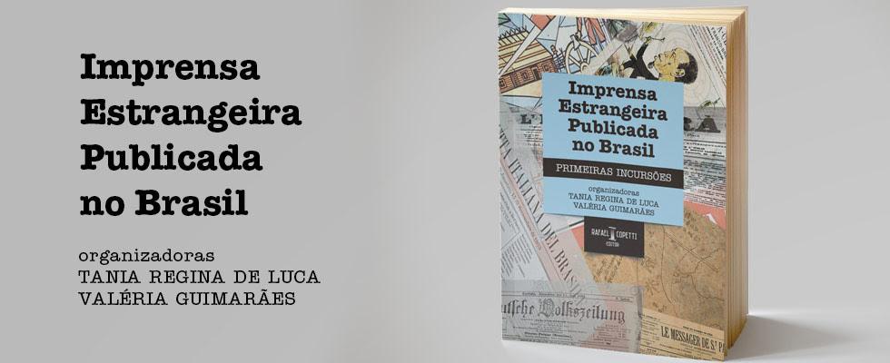 Lançamento do livro Imprensa Estrangeira no Brasil: primeiras incursões