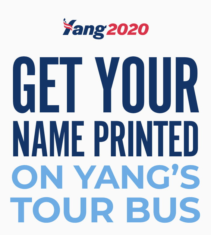 Get your name printed on Yang's tour bus