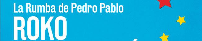 La Rumba de Pedro Pablo.