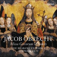 CDA68216 - Obrecht: Missa Grecorum & motets