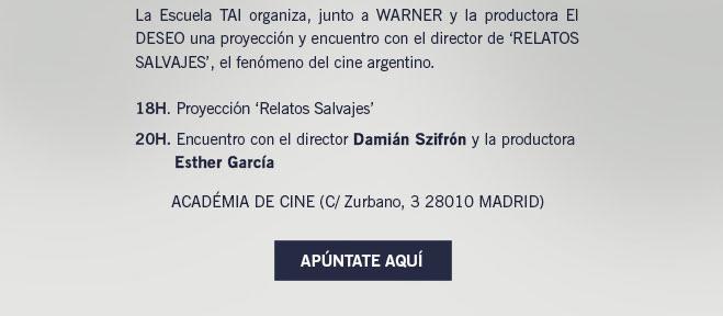 La Escuela TAI organiza, junto a WARNER y la productora El DESEO una proyección y encuentro con el director de 'RELATOS SALVAJES', el fenómeno del cine argentino. APÚNTATE AQUÍ