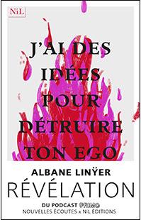 J'AI DES IDÉES POUR DÉTRUIRE TON EGO - Albane LINYER