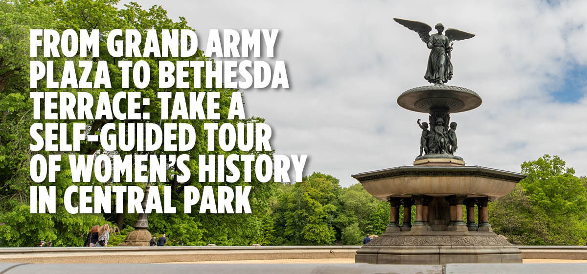 From Grand Army Plaza to Bethesda Terrace: Take a Self Guided Tour of Women's History in Central Park