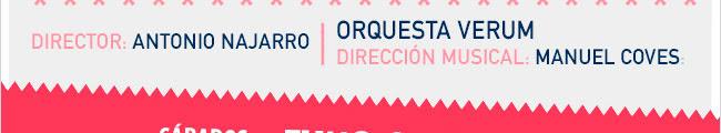 Director: Antonio Najarro. Orquesta Verum. Dirección musical: Manuel Coves