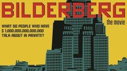 Bilderberg: The Movie - The Origins and Expansion of a Secretive Global Organization