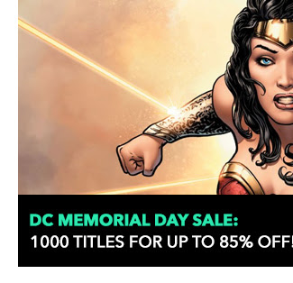 DC Memorial Day Sale: 1000 titles for up to 85% off! Sale ends 5/28.
