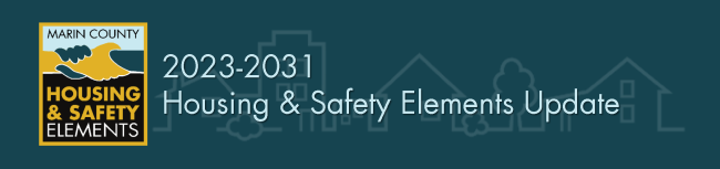 Marin County 2023-2031 Housing and Safety Elements update banner