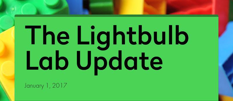 The Lightbulb Lab Update January 1, 2017