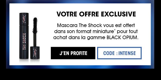 Votre offre exclusive, Mascara The Shock vous est offert dans son format miniature* pour tout achat dans la gamme BLACK OPIUM, code intense, j'en profite