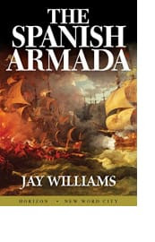 The Spanish Armada by Jay Williams