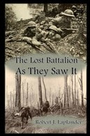 The Lost Battalion: As They Saw It.