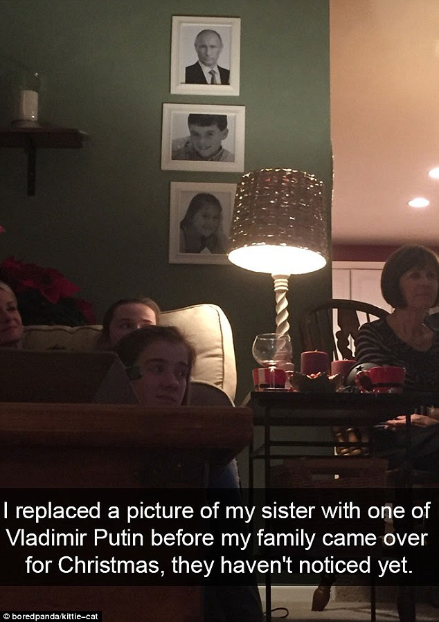This prankster swapped out a picture of his sister in his family home for one of Vladimir Putin - but his family weren't too quick to notice the change