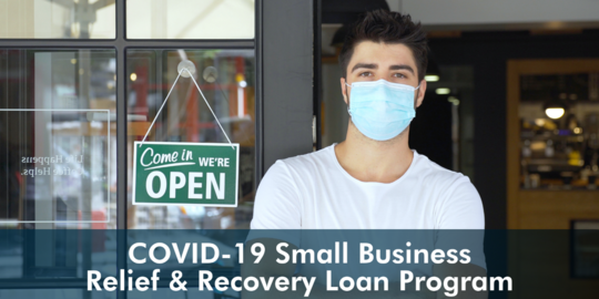 COVID-19 Small Business Relief and Recovery Loan Program