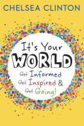 BOOK | It's Your World: Get Informed, Get Inspired & Get Going!