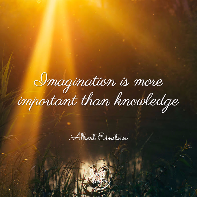 Imagination-is-more-important-than-knowledge.-Albert-Einstein