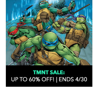 TMNT Sale: up to 60% off! Sale ends 4/30.