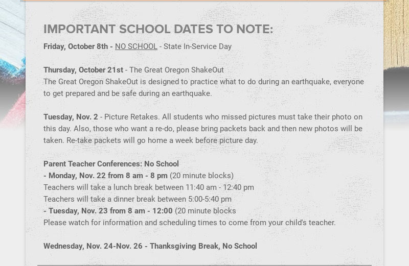 IMPORTANT SCHOOL DATES TO NOTE:                         Friday, October 8th - NO SCHOOL - State In-Service Day...