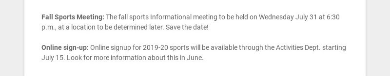 Fall Sports Meeting: The fall sports Informational meeting to be held on Wednesday July 31 at...