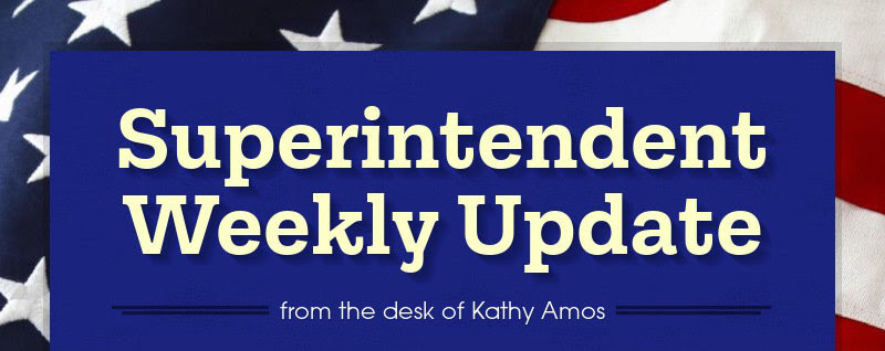 Superintendent Weekly Update<br>from the desk of Kathy Amos