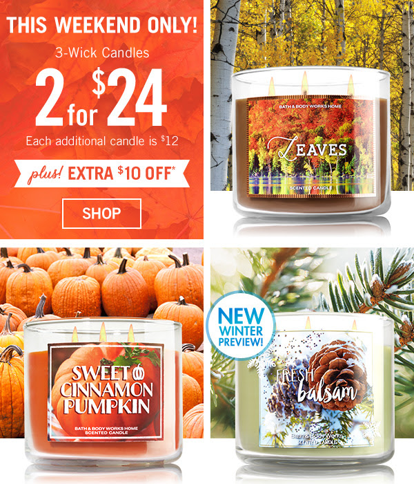 This Weekend Only! 3-Wick Candles are 2 for $24, Each additional candle is $12 - Plus! $10 off $30 - SHOP