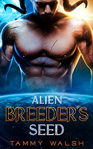 Cover for 'Alien Breeder's Seed (Claimed by the Alien Breeder Book 3)'