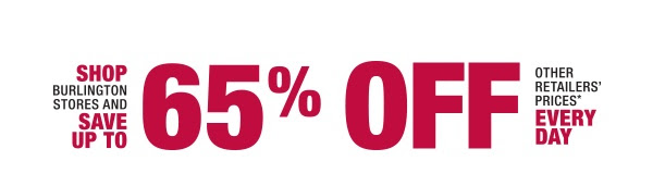 Shop Burlington Stores and save up to 65% off other retailers' prices every day