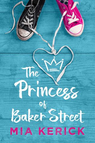 The Princess of Baker Street by Mia Kerick