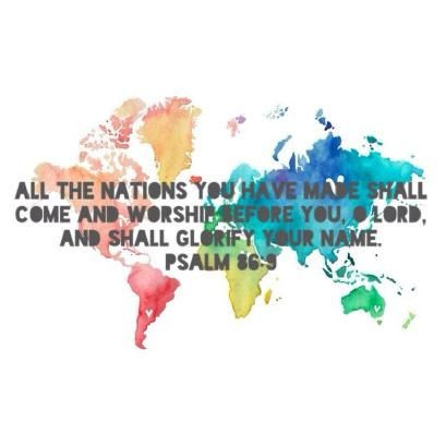 Psalm 86-9 Bible Quote - All Nations Worship God - Postmillennialism