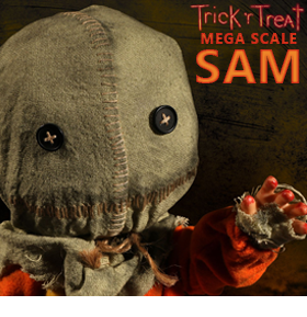 TRICK 'R TREAT MEGA SCALE SAM