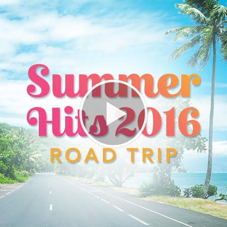 Summer Hits 2016  Road Trip