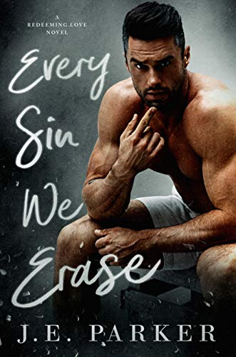 Cover for 'Every Sin We Erase (Redeeming Love Book 8)'