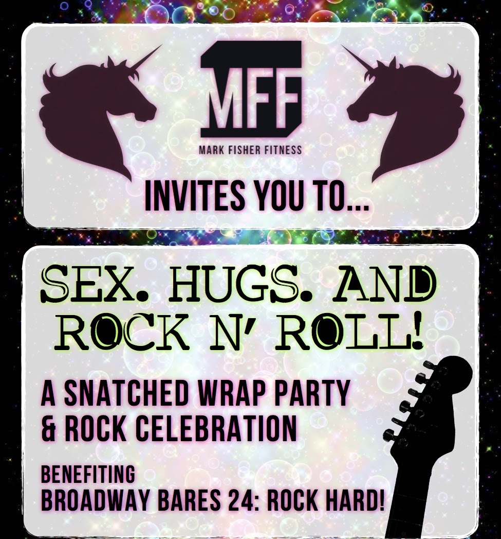 Join MARK FISHER FITNESS for SEX, HUGS, AND ROCK N ROLL Benefiting Broadway Bares, 4/26