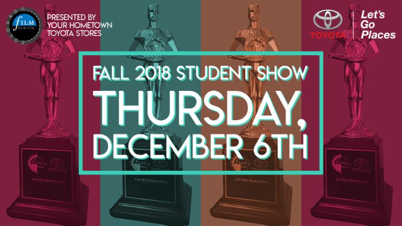 Fall 2018 Student Show / Colorado Film School