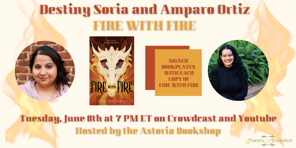 Alt: Headshots of Destiny Soria and Amparo Ortiz with the cover of Fire with fire. A note saying that signed bookplates are available with each copy and the information of the event as listed below.