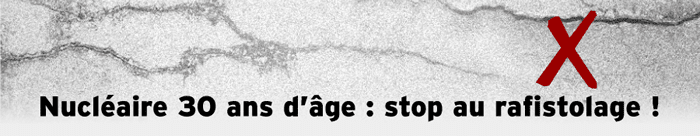 Nucléaire 30 ans d'âge : stop au rafistolage !
