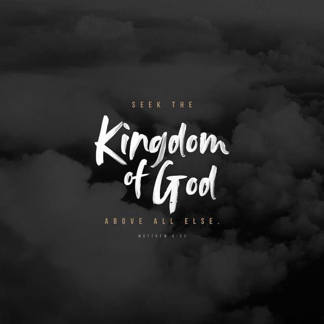 Matthew 6:33 NLT