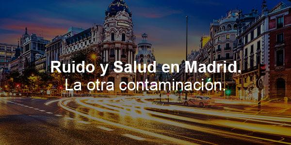 Ruido y salud en Madrid. La otra contaminación.