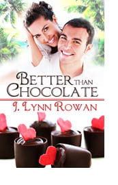 Better Than Chocolate by J. Lynn Rowan