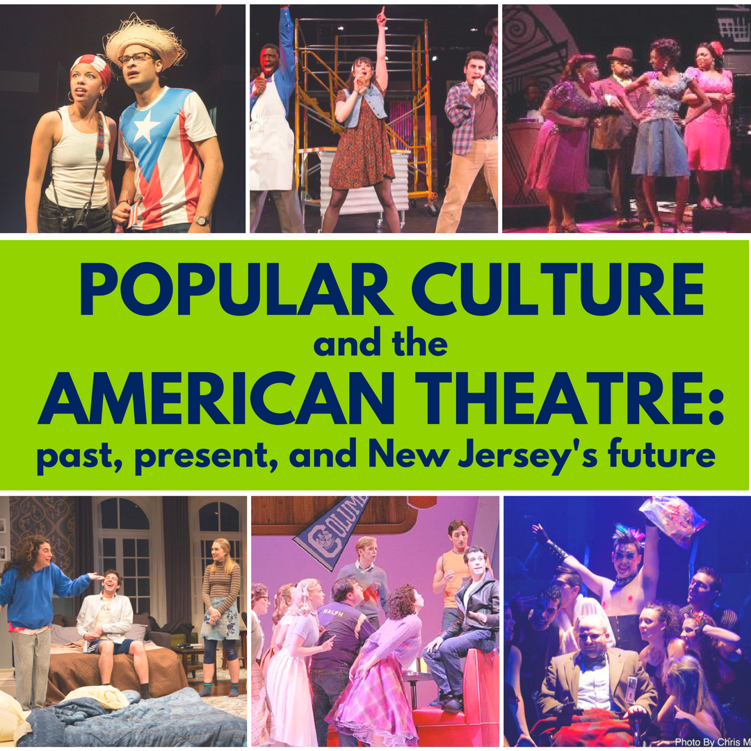 Popular Culture and the American Theatre: past, present, and New Jersey's future