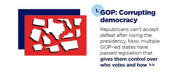 1. GOP: Corrupting democracy