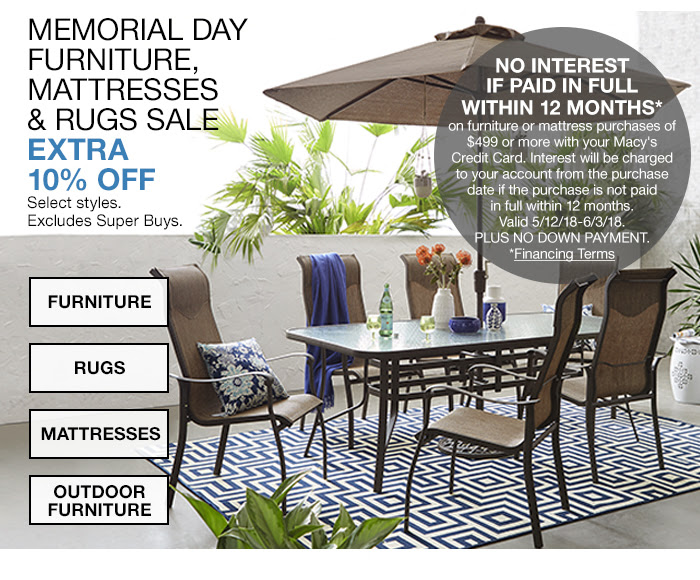 Memorial Day Furniture, Mattresses and Rugs Sale, Extra 10 percent off, No Interest if Paid In Full Within 12 Months, Furniture, Rugs, Mattresses, Outdoor Furniture