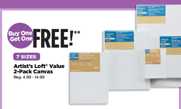 Buy One Get One FREE!** 7 SIZES Artist's Loft® Value 2-Pack Canvas. Reg. 4.99 - 14.99
