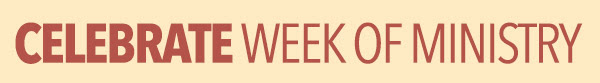 Celebrate week of Ministry