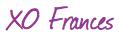 xo Frances