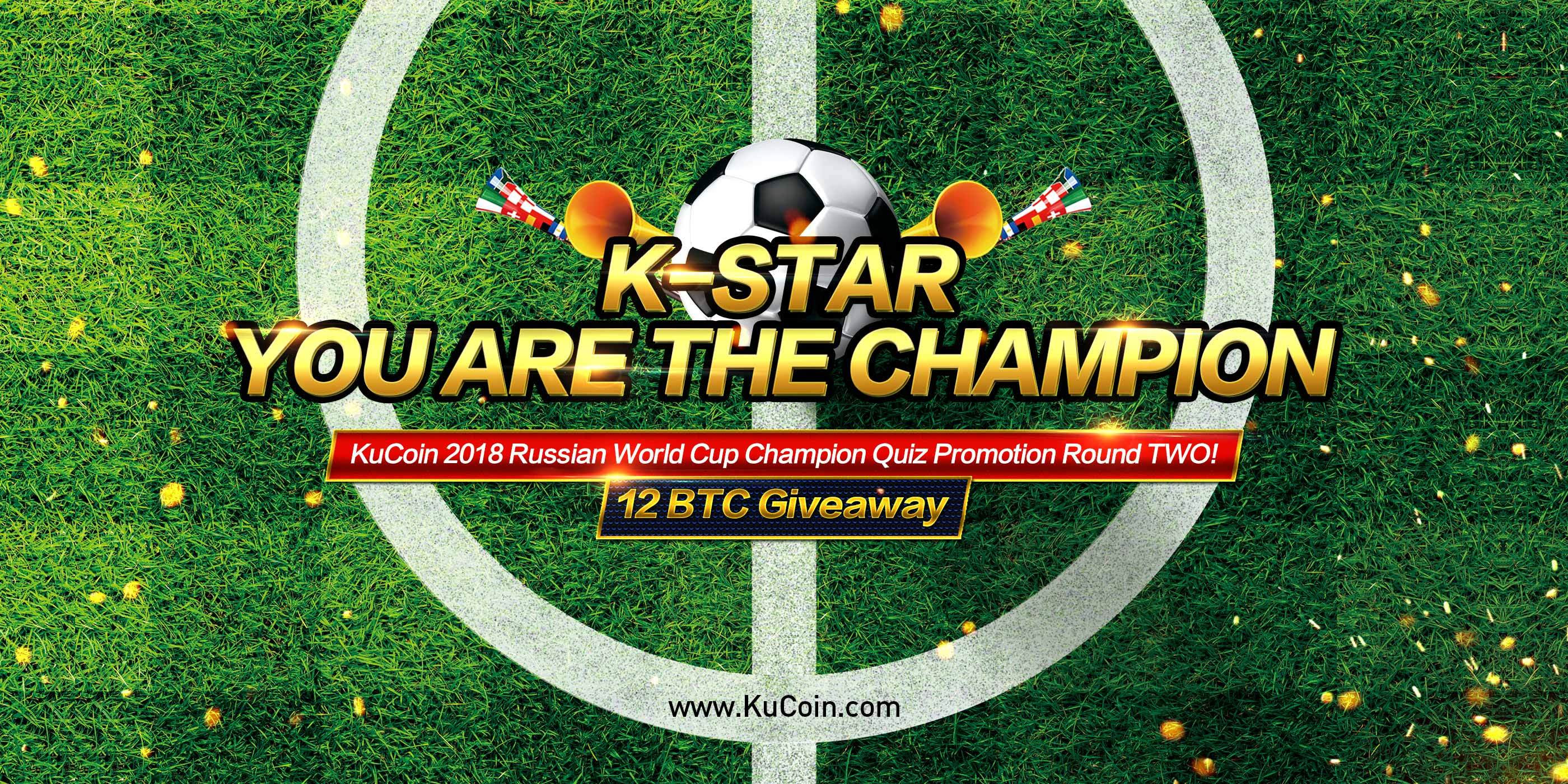 KuCoin 2018 FIFA World Cup Russia Quiz Promotion Round TWO! Join us and win 12 BTC!